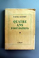4 ans d'Occupation de Sacha Guitry